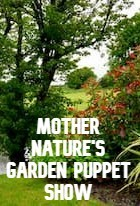 Mother Nature's Garden Puppet Show